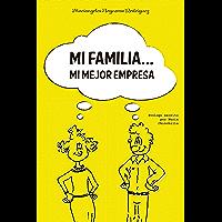 Mi familia... Mi me mejor empresa (Spanish Edition)