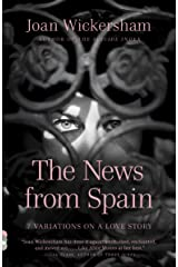The News from Spain: Seven Variations on a Love Story (Vintage Contemporaries) Kindle Edition