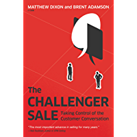 The Challenger Sale: Taking Control of the Customer Conversation (English Edition)