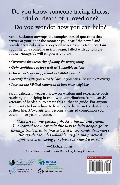 Alongside: A Practical Guide For Loving Your Neighbor In Their Time Of  Trial (morgan James Faith): Sarah Beckman, Michele Cushatt: 9781630479831: