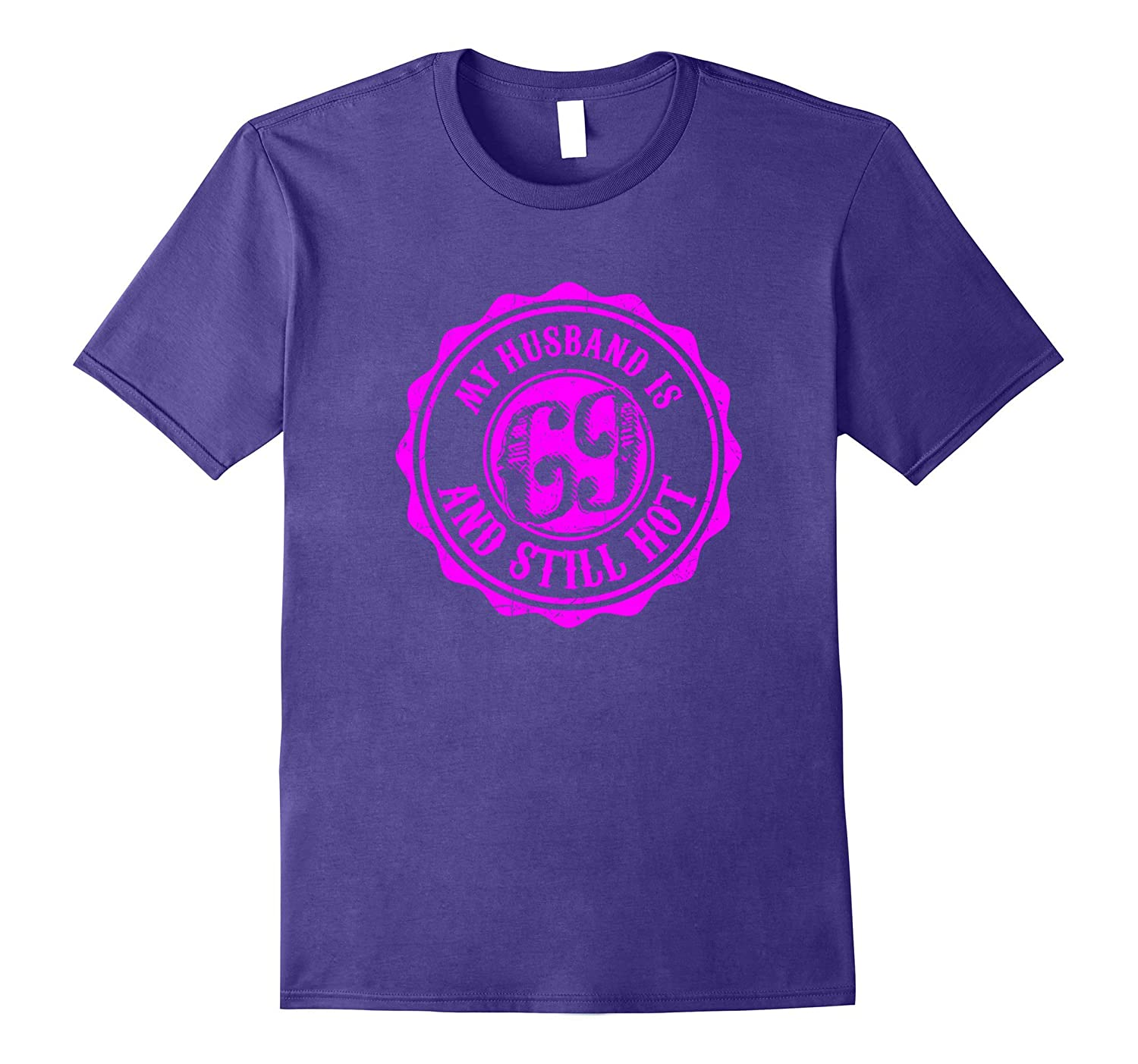 My Husband Is 69 T-Shirts Meaning Gifts for Wife Best Gift-Vaci