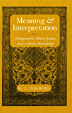 Meaning and Interpretation: Wittgenstein, Henry James, and Literary Knowledge (English Edition)