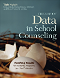 The Use of Data in School Counseling: Hatching Results for Students, Programs, and the Profession