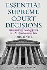 Essential Supreme Court Decisions: Summaries of Leading Cases in U.S. Constitutional Law Kindle Edition