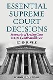 Essential Supreme Court Decisions: Summaries of Leading Cases in U.S. Constitutional Law