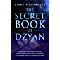 The Secret Book of Dzyan: Unveiling the Hidden Truth about the Oldest Manuscript in the World and Its Divine Authors (English Edition)