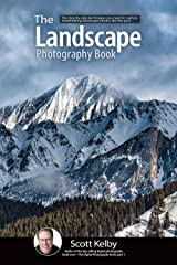 The Landscape Photography Book: The step-by-step techniques you need to capture breathtaking landscape photos like the pros Kindle Edition