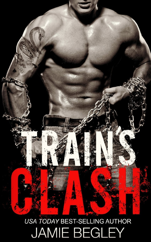 Read Online Train's Clash (The Last Riders) (Volume 9) ebook