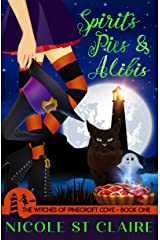 Spirits, Pies, and Alibis (The Witches of Pinecroft Cove Book 1) Kindle Edition