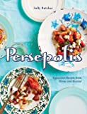 Persepolis: Vegetarian Recipes from Persia and Beyond