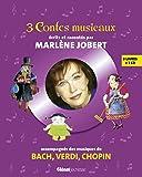 3 contes musicaux: Pour faire découvrir les musiques de Bach, Verdi, Chopin