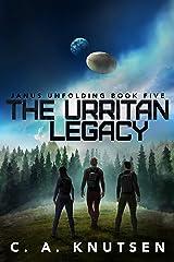 The Urritan Legacy: Book Five of the Janus Unfolding Series Kindle Edition
