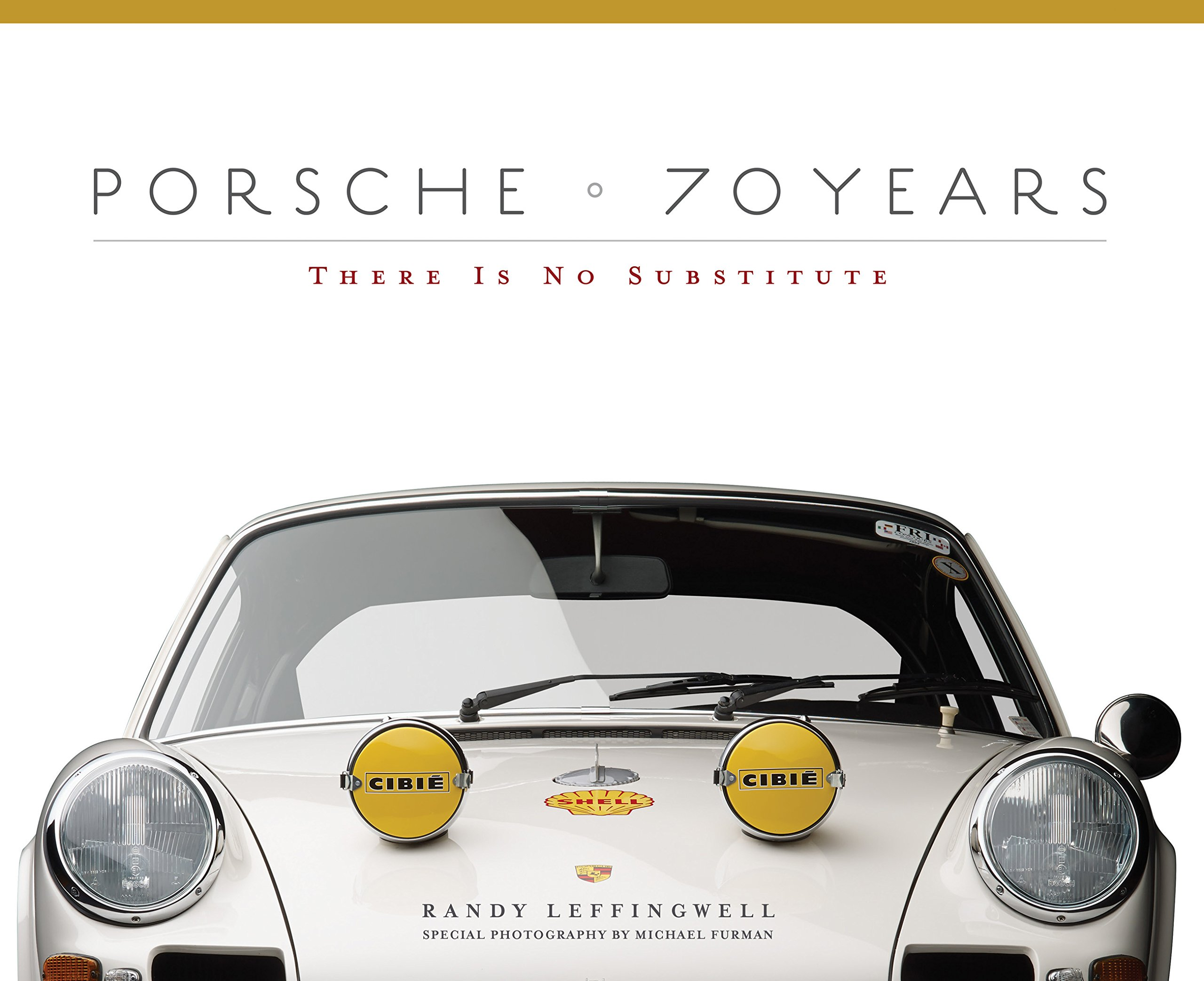 Porsche 70 Years: There Is No Substitute by Motorbooks