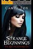 Strange Beginnings (The Killing Chronicles Book 1)