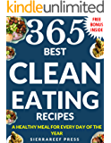 CLEAN EATING: The Ultimate 365 Whole food Clean Eating Recipes: clean eating cookbook, healthy eating, whole foods cookbook, clean eating diet, clean eating for wellness and weight loss, healthy