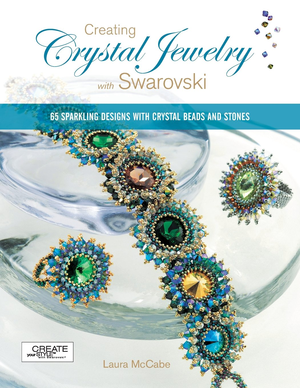 Ine design stone 187 other products - Creating Crystal Jewelry With Swarovski 65 Sparkling Designs With Crystal Beads And Stones Laura Mccabe 9781589233454 Amazon Com Books