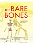 The Bare Bones: An Unconventional Evolutionary History of the Skeleton (Life of the Past)