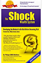 The Shock Wealth System: Developing the Mindset to Be Rich Before Becoming Rich Kindle Edition