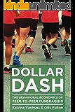 Dollar Dash: The Behavioral Economics of Peer-to-Peer Fundraising