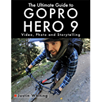 The Ultimate Guide to Gopro Hero 9: Video, Photo and Storytelling book cover