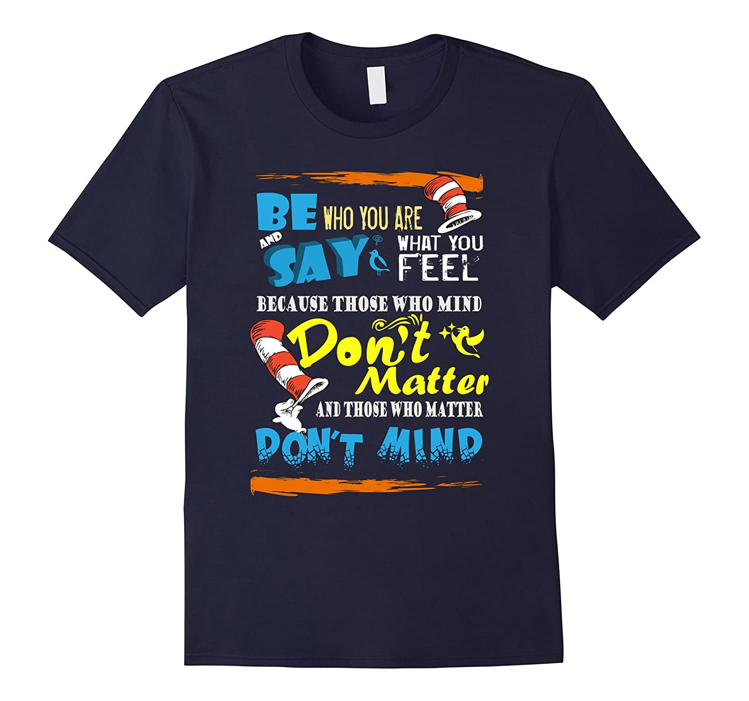 Be Who You Are And Say What You Feel TShirt-TH