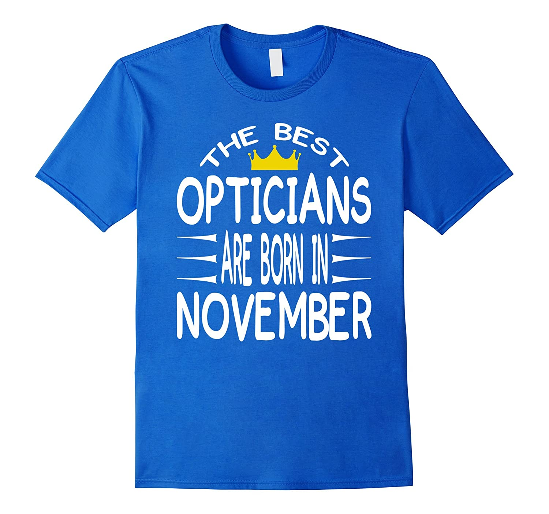 Birthday Tshirt For Opticians Born In November Zodiac-FL