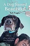 A Dog Named Beautiful: A Marine, a Dog, and a