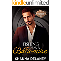 Fishing For a Billionaire: Billionaire Bachelor Mountain Cove Book 12