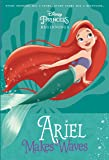 Disney Princess Beginnings: Ariel Makes Waves (Disney Princess) (A Stepping Stone Book(TM))
