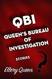 QBI: Queen's Bureau of Investigation: Stories
