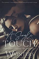 A Single Touch (Irresistible Attraction Book 3) Kindle Edition