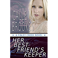 Her Best Friend's Keeper (Finley Creek Book 1) (English Edition)