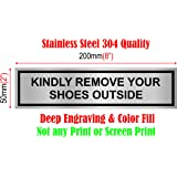 """DLCCREATION Silver Stainless Steel Sign Board - Kindly Remove Your Shoes Outside - Size :200mm X 50mm (8"""" X 2"""")"""