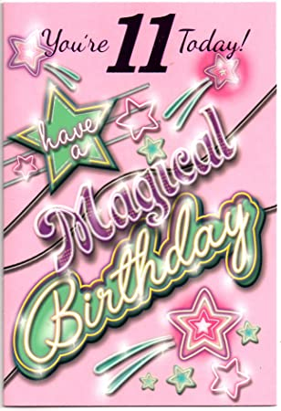 Great Birthday Card For Eleven 11 Year Old Girl Free 1st Class