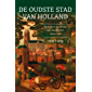 De oudste stad van Holland: Opkomst en verval van Dordrecht, 1000-1421