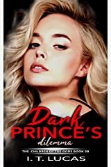 Dark Prince's Dilemma (The Children Of The Gods Paranormal Romance Series Book 30) Kindle Edition