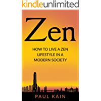 Zen:How to Live a Zen Lifestyle in a Modern Society (Zen, Buddhism, Mindfulness, Yoga) (English Edition)