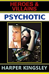 Psychotic (Heroes & Villains) Kindle Edition
