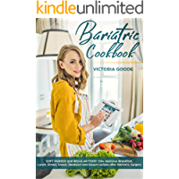 Bariatric Cookbook: 2 in 1 – SOFT PUREED and REGULAR FOOD 150+ delicious Breakfast, Lunch, Dinner, Snack, Sandwich & Desert recipes after Bariatric Surgery. ... Op. Stage 3 & 4 (Gastric Sleeve Surgery)