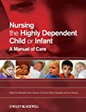 Nursing the Highly Dependent Child or Infant: A Manual of Care