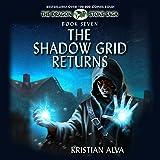 The Shadow Grid Returns: The Dragon Stone Saga, Book 7