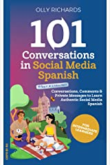 101 Conversations in Social Media Spanish: Conversations, Comments, & Private Messages to Learn Authentic Social Media Spanish   Learn Spanish (Spanish Edition) Kindle Edition