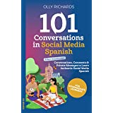 101 Conversations in Social Media Spanish: Conversations, Comments, & Private Messages to Learn Authentic Social Media Spanis