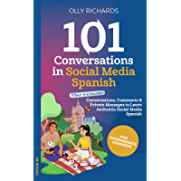 101 Conversations in Social Media Spanish: Conversations, Comments, & Private Messages to Learn Authentic Social Media… book cover