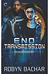 End Transmission: A Science Fiction Romance (The Galactic Cold War) Kindle Edition