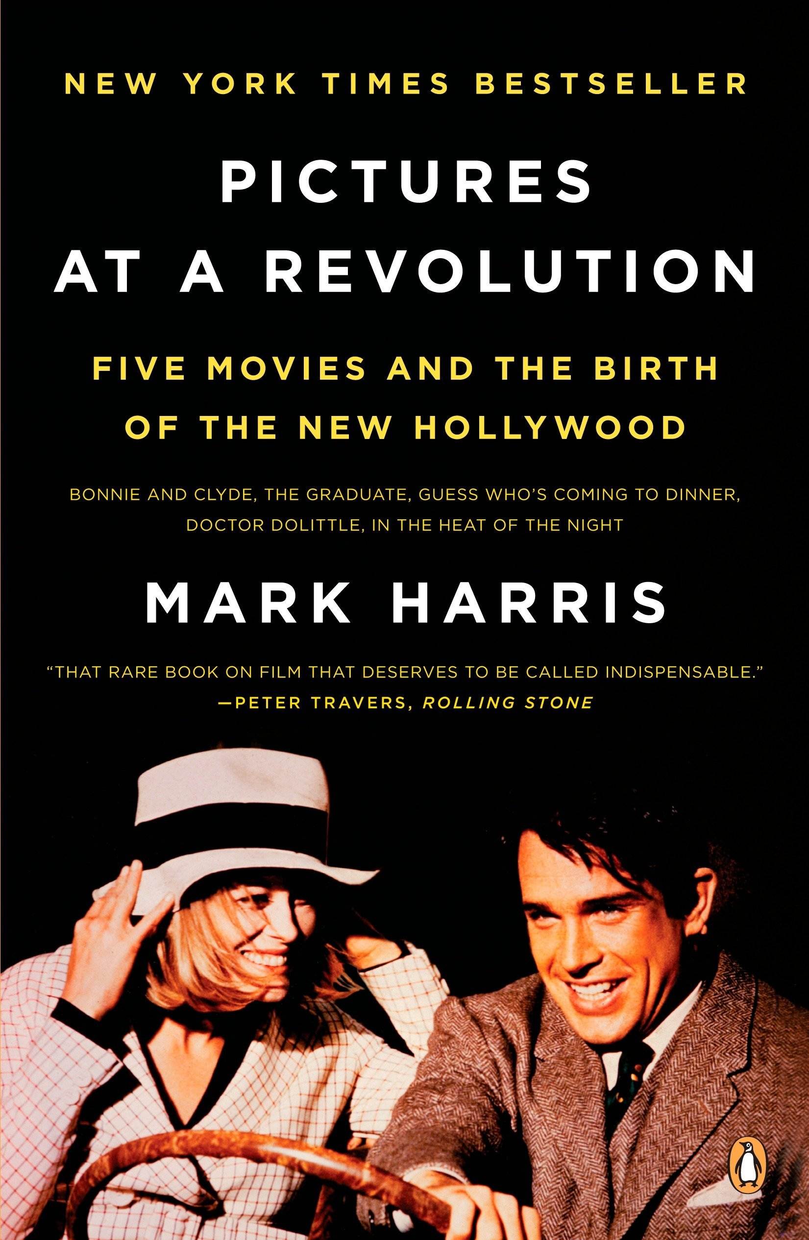 Pictures at a Revolution: Five Movies and the Birth of the New Hollywood by Mark Harris