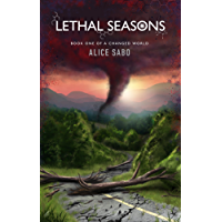 Lethal Seasons (A Changed World Book 1)