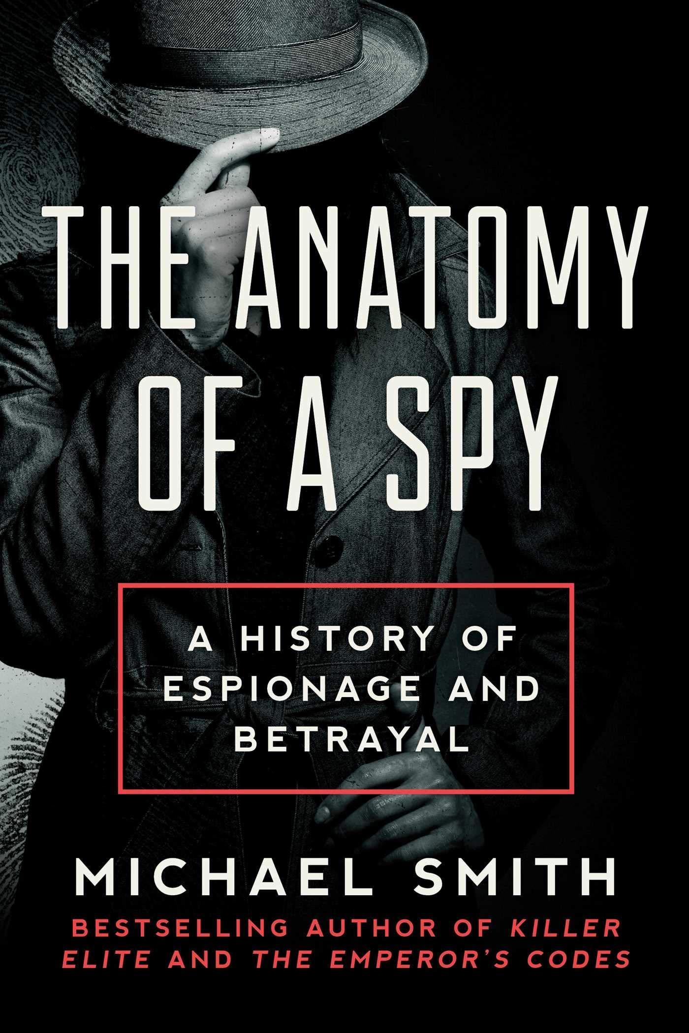 The Anatomy of a Spy: A Histor...