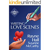 Writing Love Scenes: Professional Techniques for Fiction Authors (Writer's Craft Book 27)