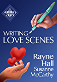 Writing Love Scenes: Professional Techniques for Fiction Authors (Writer's Craft Book 27) (English Edition)